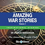 Amazing War Stories - Volume 1: Inspirational Stories | Charles Margerison