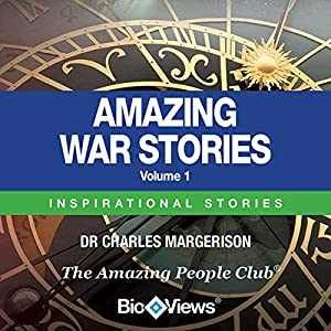 Amazing War Stories - Volume 1 Audiobook