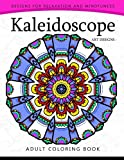 Kaleidoscope Coloring Book for Adults: An Adult
