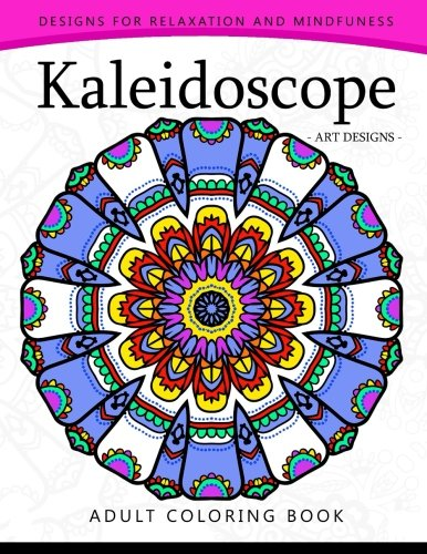 Kaleidoscope Coloring Book for Adults: An Adult coloring Book Mandala with Doodle