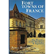 FORT TOWNS OF FRANCE: The Bastides of the Dordogne and Aquitaine