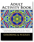 Adult Activity Book Coloring and Puzzles: For Adults Featuring 50 Activities: Coloring, Crossword, Sudoku, Dot to Dot, Word Search, Mazes and Word Scramble