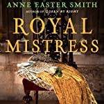 Royal Mistress | Anne Easter Smith