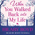 When You Walked Back into my Life Audiobook by Hilary Boyd Narrated by Jenny Funnell