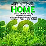 Green Up Your Home: Create a Safe & Healthy Home Environment | Pilar Bueno,Lucy Bond