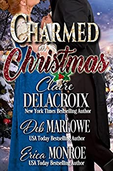 Charmed at Christmas (Christmas at Castle Keyvnor Book 1) by [Delacroix, Claire, Marlowe, Deb, Monroe, Erica]