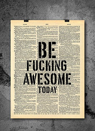 Art Awesome (Be Fucking Awesome Today Quote Dictionary Art Print - Vintage Dictionary Print 8x10 inch Home Vintage Art Wall Art for Home Decor Wall Decorations For Living Room Bedroom Office Ready-to-Frame)