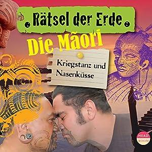 Die Maori: Kriegstanz und Nasenküsse (Rätsel der Erde) Hörbuch