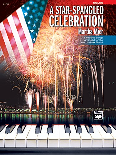 All American Patriotic Songbook - A Star Spangled Celebration: 6 Patriotic Songs Arranged for the Intermediate Pianist