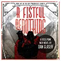 A Fistful of Nothing: The Hollywoodholes Sonata, Book 1 Audiobook by Dan Glaser Narrated by Bob Adrian
