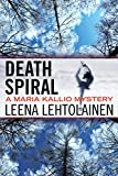 Death Spiral (The Maria Kallio Series Book 5)