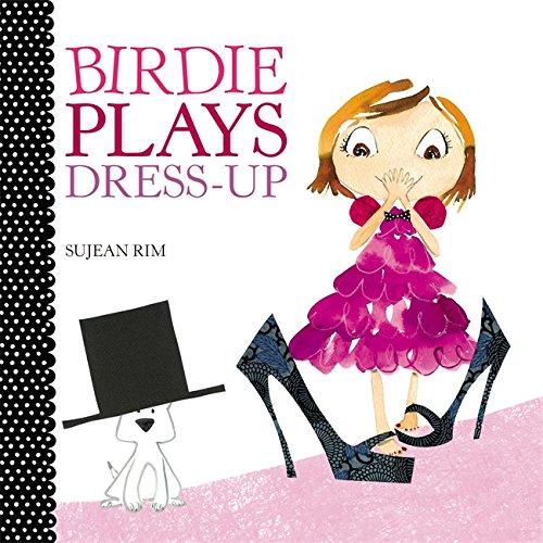 Birdie Plays Dress-Up (Birdie Series)