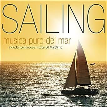 Amazon.com: Sailing - Música Puro Del Mar: Various artists ...