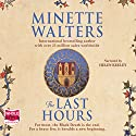 The Last Hours Audiobook by Minette Walters Narrated by Helen Keeley