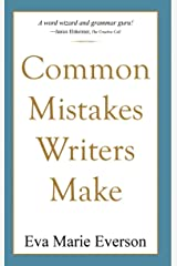 Common Mistakes Writers Make: Editing and Proofreading (Writing With Excellence) Kindle Edition