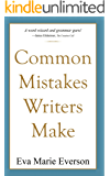 Common Mistakes Writers Make: Editing and Proofreading (Writing With Excellence)