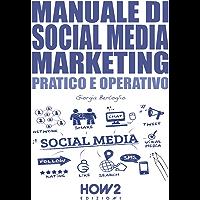 MANUALE DI SOCIAL MEDIA MARKETING: Pratico e Operativo
