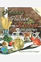 Nonna's Italian Kitchen: Delicious Home-Style Vegan Cuisine (Healthy World Cuisine) Paperback