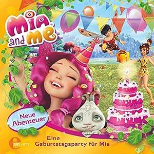 Eine Geburtstagsparty für Mia (Mia and Me - Neue Abenteuer 3) Hörspiel