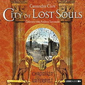 City of Lost Souls (Chroniken der Unterwelt 5) Hörbuch