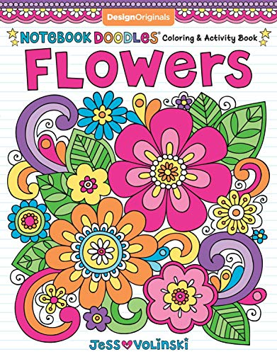 Design Originals Book - Notebook Doodles Flowers: Coloring & Activity Book (Design Originals) 30 Inspiring Floral Designs; Beginner-Friendly Creative Art Activities for Tweens, on High-Quality Extra-Thick Perforated Paper