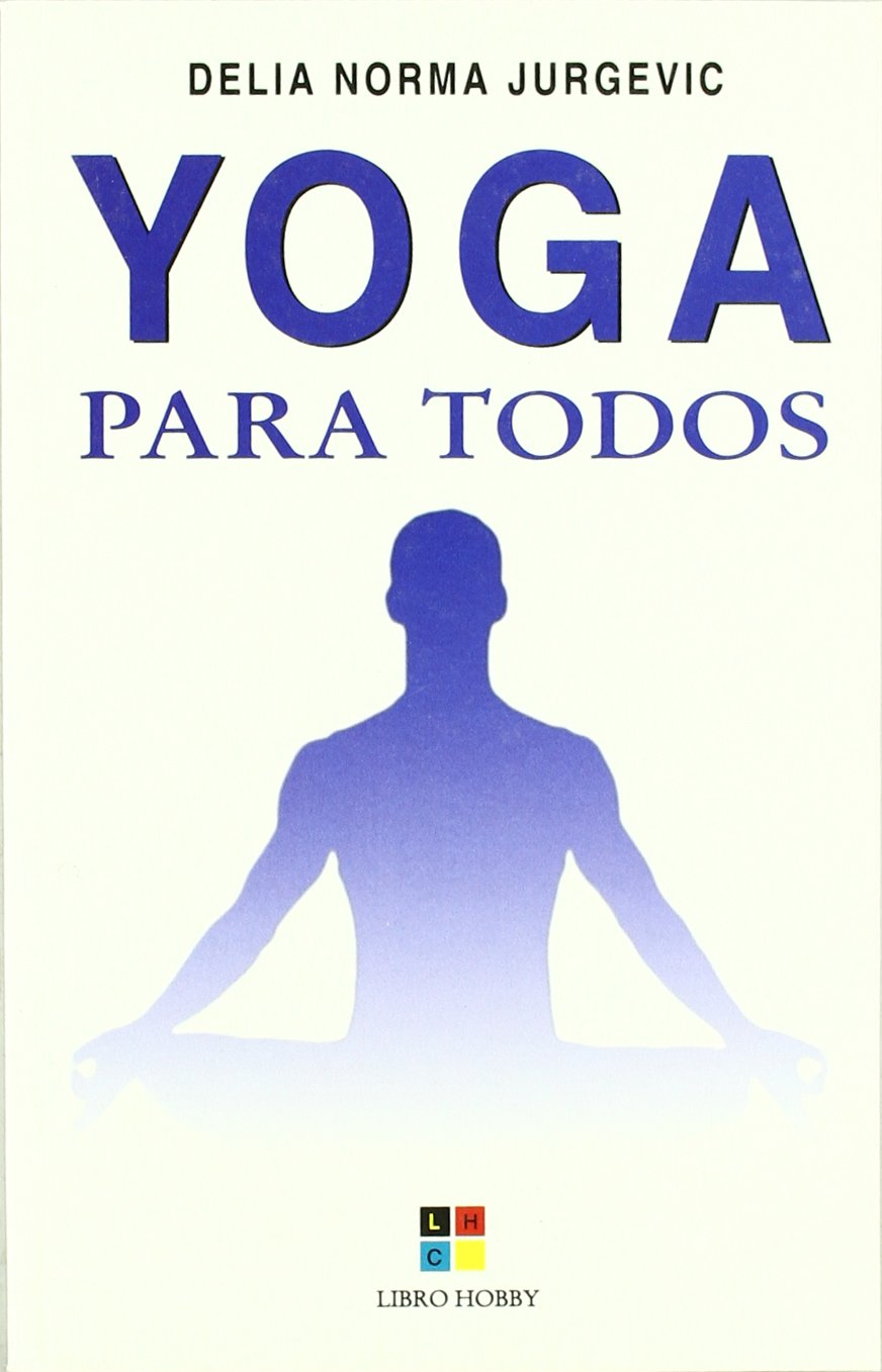 Yoga para todos / Yoga for Everyone (Spanish Edition): Delia ...