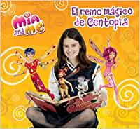 El reino mágico de Centopia Mia and Me. Libro especial