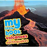 My Little Book of. Volcanoes & Earthquakes
