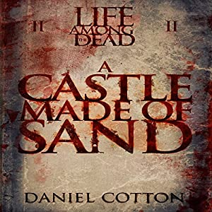 Life Among the Dead 2: A Castle Made Of Sand Audiobook