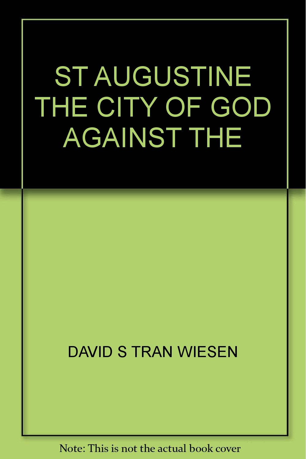 St Augustine The City Of God Against The David S Tran Wiesen
