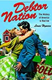 Debtor Nation: The History of America in Red Ink (Politics and Society in Modern America)