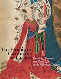 The Hours of Catherine of Cleves, Rob Duckers and Ruud Priem, 0810989573