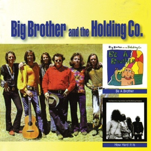 Big Brother & The Holding Company - Be A Brother / How Hard Is It - Zortam Music