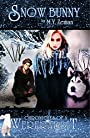 Snow Bunny: Chronicles of a Rabbit-Shifter (Chronicles of a Wererabbit Book 2)