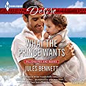 What the Prince Wants Audiobook by Jules Bennett Narrated by Elizabeth Klett