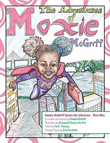 The Adventures of Moxie McGriff: Moxie McGriff Saves the Libraries Part One