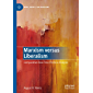 Marxism versus Liberalism: Comparative Real-Time Political Analysis (Marx, Engels, and Marxisms)