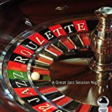Jazz Roulette: A Great Jazz Session Night