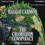 The Chameleon Conspiracy: A Dan Gordon Intelligence Thriller, Book 3 | Haggai Carmon