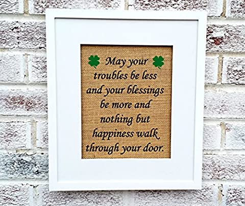 May your troubles be less, Irish Blessing, wall decor, Irish blessing plaques, Irish proverb, housewarming gift (New House Plaque)