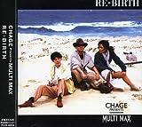Re-Birth by Chage Presents Multi Max (2001-07-18)