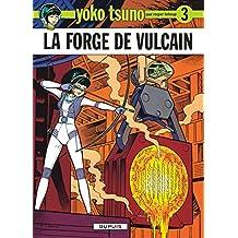 Yoko Tsuno 03 Forge de Vulcain