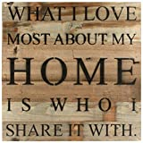 What I Love Most About My Home Is Who I Share It With - Reclaimed Repurposed Wood Wall Decor Art - 14-in