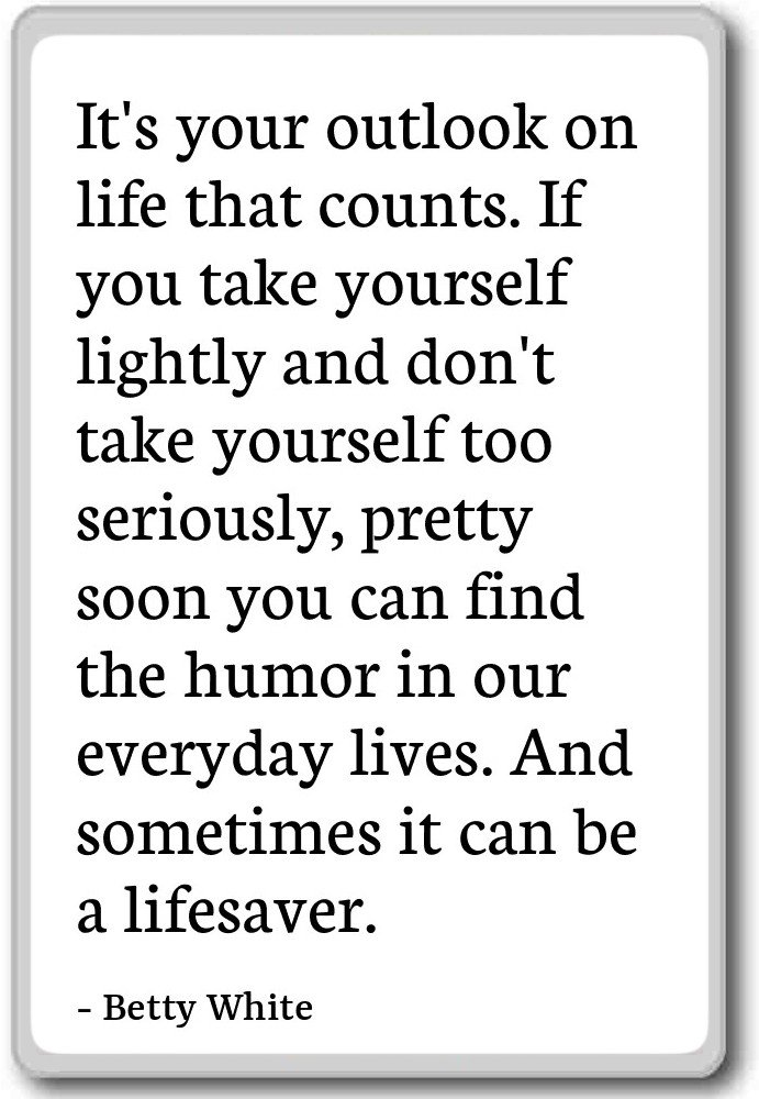 Amazoncom Its Your Outlook On Life That Counts If You T