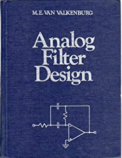 Analog Filter Design The Oxford Series In Electrical And Computer Engineering Van Valkenburg M E Van Valkenburg Mac Elwyn 9780195107340 Amazon Com Books