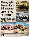 Photograph Restoration and Enhancement Using Adobe Photoshop