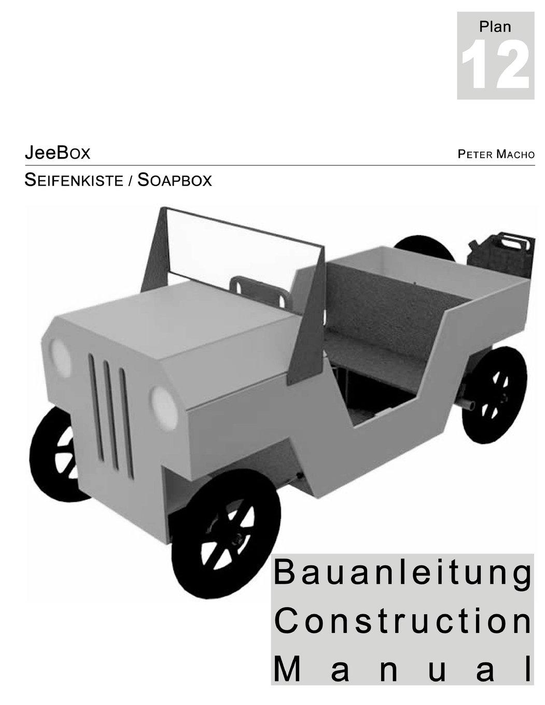 JeeBox - Seifenkisten Bauanleitung - Soapbox Construction Manual dt./engl.: Bau deine eigene Seifenkiste - Build your own soapbox (German and English Edition)