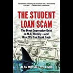 The Student Loan Scam: The Most Oppressive Debt in U.S. History - and How We Can Fight Back | Alan Michael Collinge