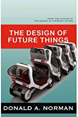 The Design of Future Things Kindle Edition