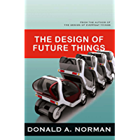The Design of Future Things (English Edition)
